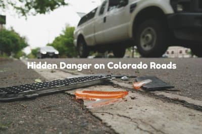 Hidden dangers on Colorado roads