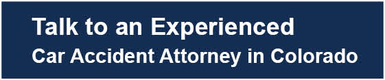 Talk to an Experienced Car Accident Attorney in Colorado